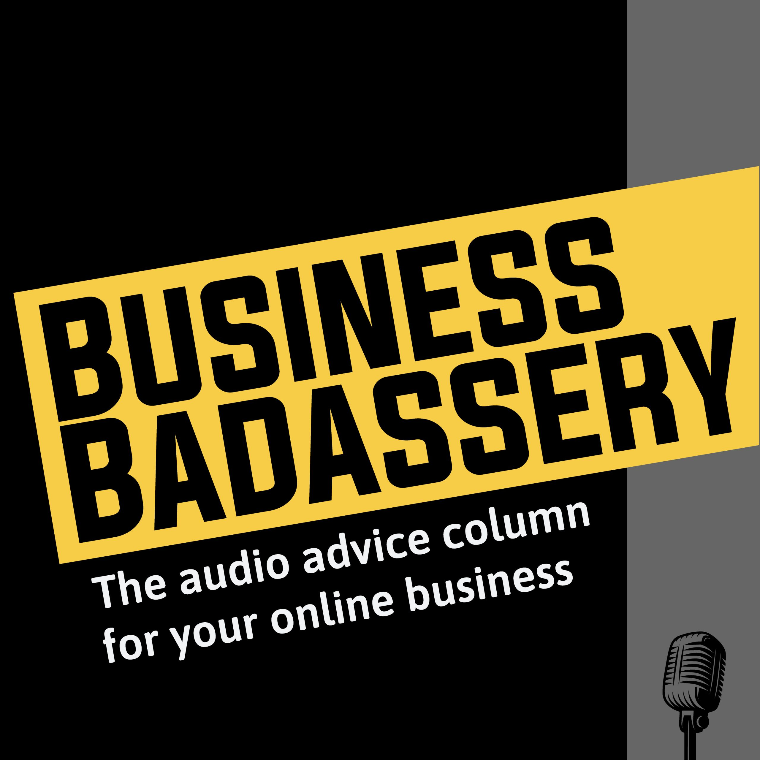 Business Badassery Podcast
